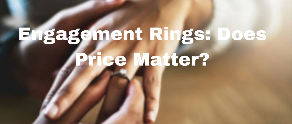should the price of engagement ring matter?